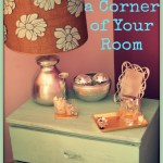 Makeover a Corner of Your Room