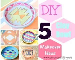 5 DIY Clay Bowl Makeover Ideas - Delicious And DIY