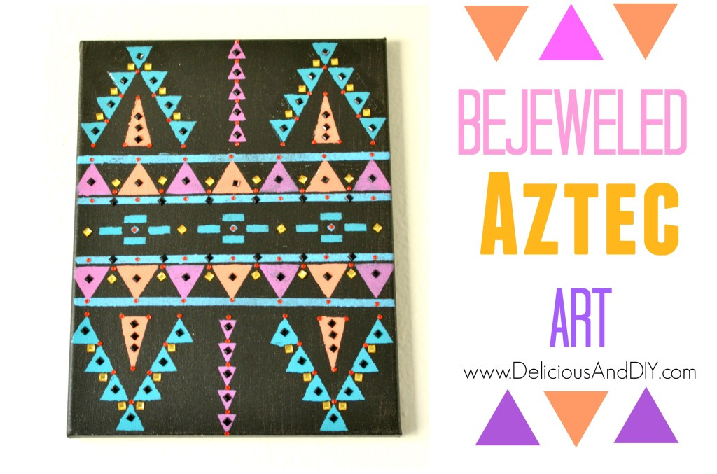 Bejeweled Aztec Art - Delicious And DIY