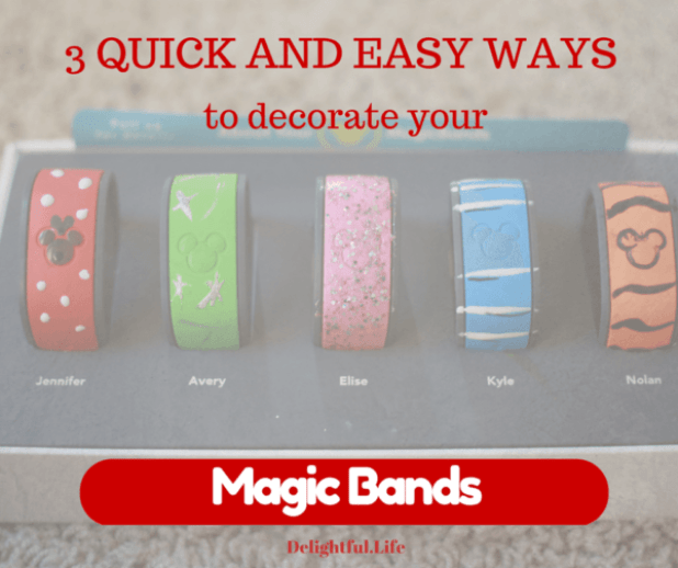 3 Quick and Easy ways to decorate your Walt Disney World Magic Band
