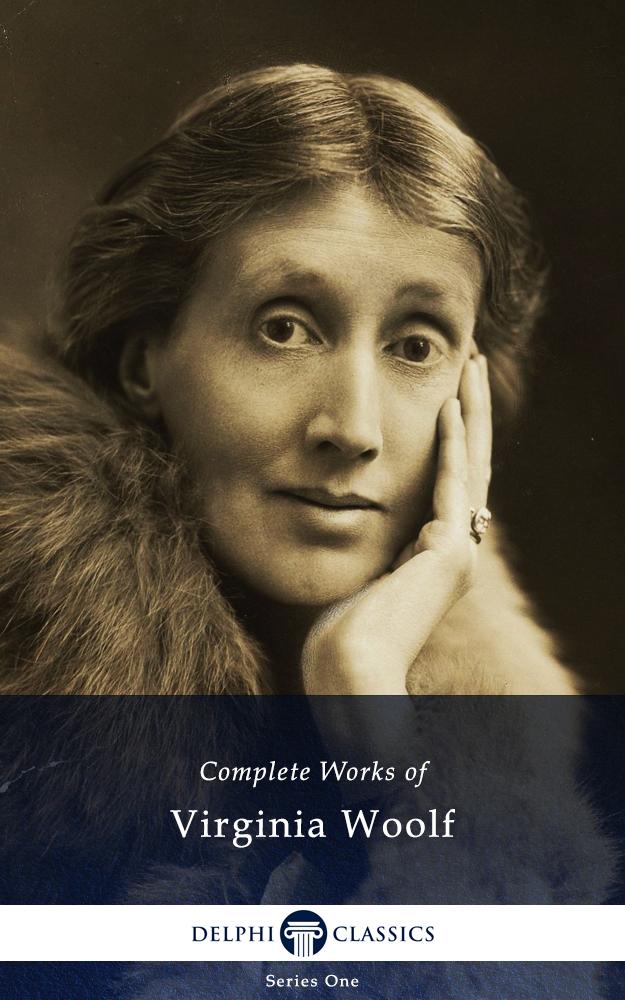Virginia Woolf \u2013 Delphi Classics