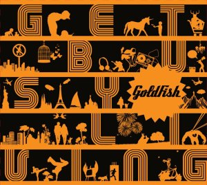 Goldfish - Get Busy Living