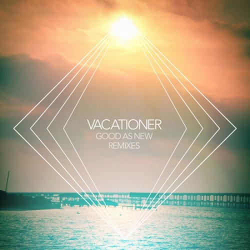 Vacationer - Good As New (Silent Rider Remix)