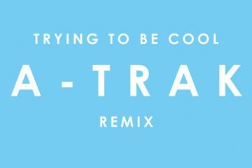 Phoenix - Trying To Be Cool (A-Trak Remix)