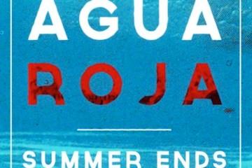 Agua Roja - Summer Ends