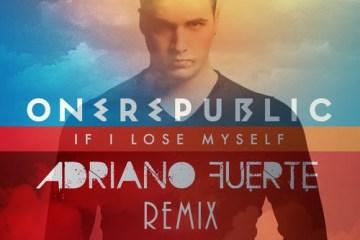 OneRepublic - If I Lose Myself (Adriano Fuerte Remix)