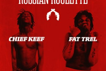 Chief Keef & Fat Trel - Russian Roulette