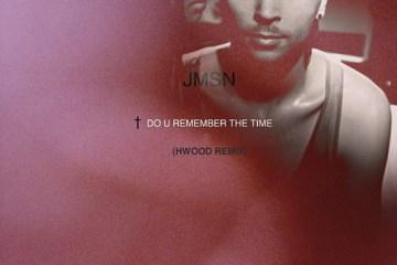 JMSN - Do U Remember The Time (Hwood Remix)