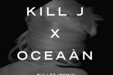 Kill J - Bullet (Oceaán Remix)