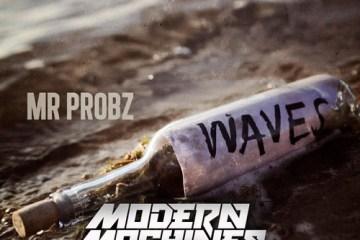Mr. Probz - Waves (Modern Machines Remix)