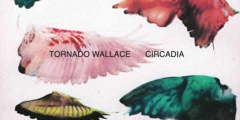 Tornado Wallace - Circadia