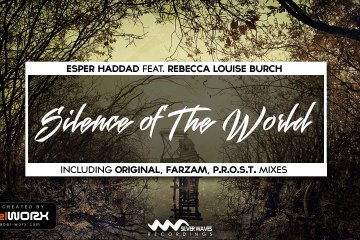 Esper Haddad feat. Rebecca Louise Burch - Silence of The World (P.R.O.S.T. Remix)
