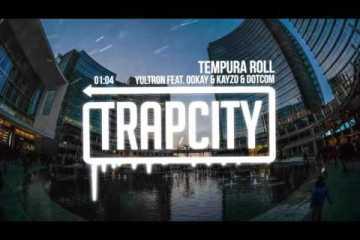YULTRON - Tempura Roll (feat. Ookay & Kayzo & Dotcom)