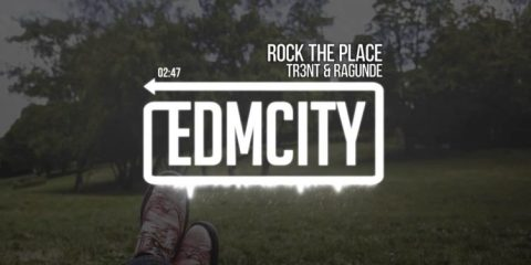 TR3NT & Ragunde - Rock The Place