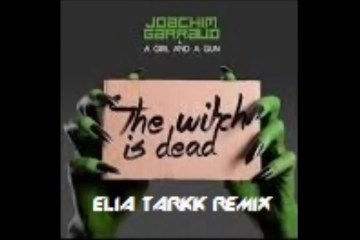 Joachim Garraud & A Girl And A Gun - The Witch Is Dead