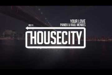Paniek & Raul Mendes - Your Love