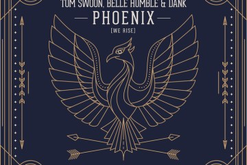 Tom Swoon, Belle Humble & Dank - Phoenix (We Rise)