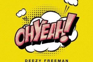 Deezy Freeman - Oh Yeah (T Matthias Remix)