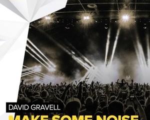 david-gravell-make-some-noise