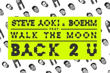 steve-aoki-boehm-back-2-u-feat-walk-the-moon