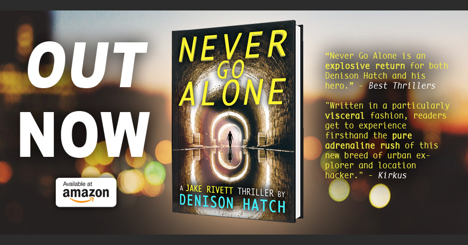 One of the best new thrillers of the year, Never Go Alone by Denison Hatch.