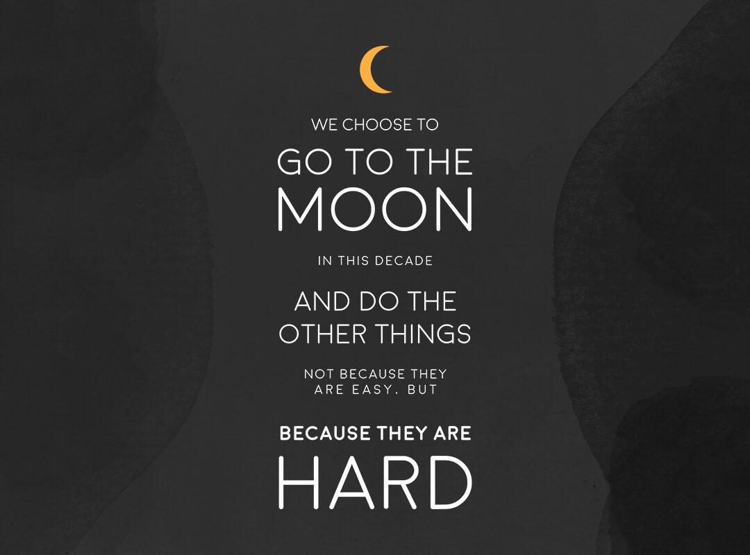 Atheist Quotes Wallpaper Kennedy Quote We Choose To Go To Moon