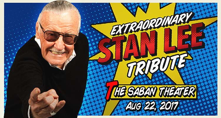 EXTRAORDINARY: STAN LEE Live Tribute in LA