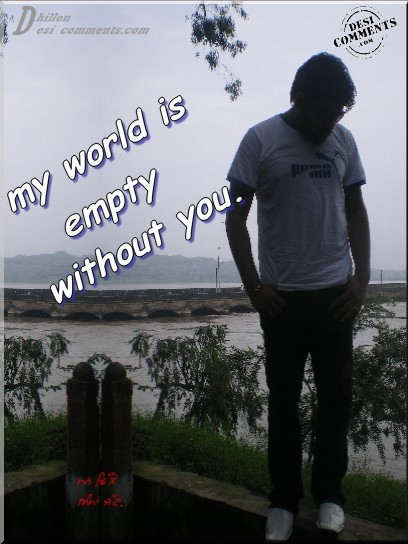Download Wallpapers Of Good Quotes My World Is Empty Without You Desicomments Com