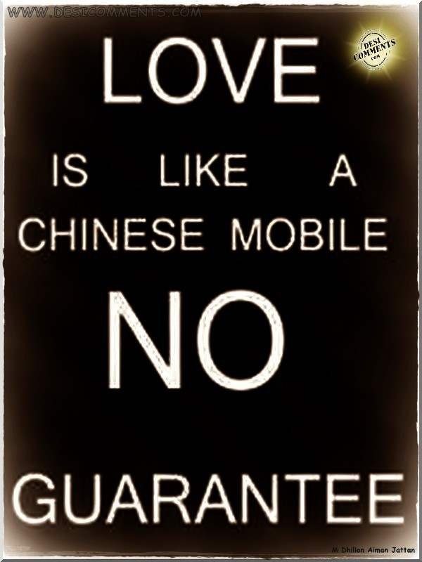 Love And Sad Quotes Wallpapers Love Is Like A Chinese Mobile No Guarantee Desicomments Com
