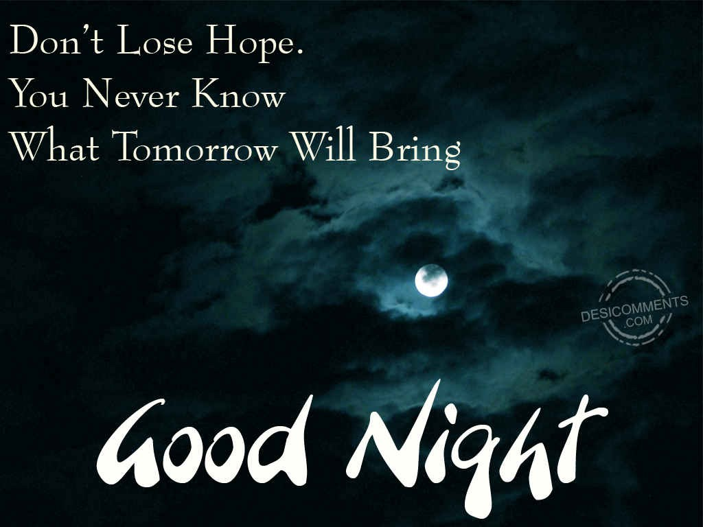 Good Night Wallpapers With Quotes In Hindi Don T Lose Hope Desicomments Com