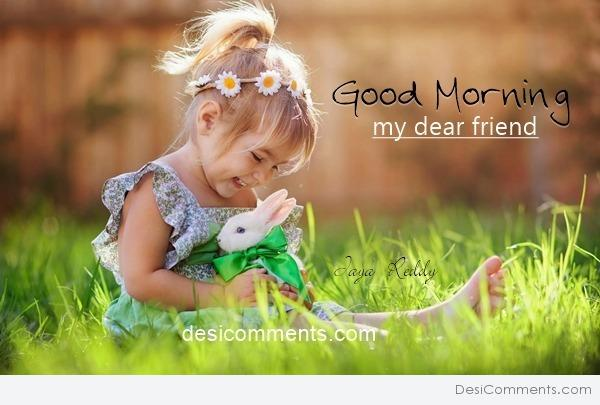 Cute Wallpapers With Quotes Hindi Good Morning My Dear Friend Desicomments Com