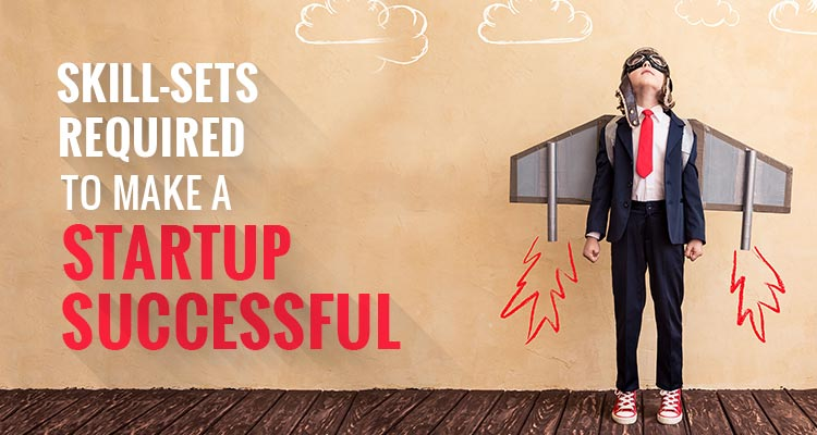 Skill-Sets Required To Make a Startup Successful Designhill