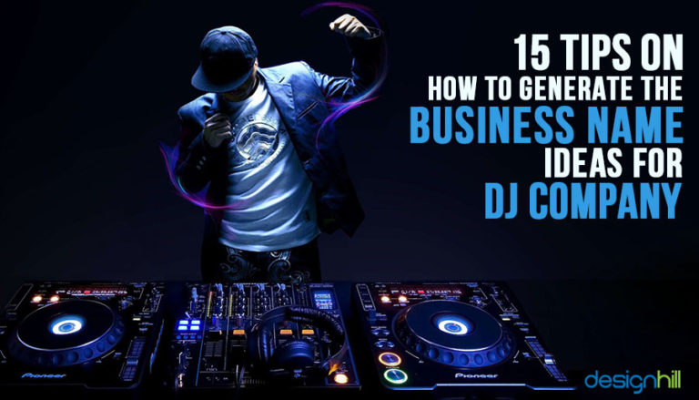 15 Tips On How To Generate The Business Name Ideas For DJ