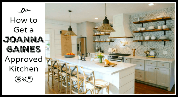How to Get a Joanna Gaines Approved Kitchen - The Funny Mom Blog