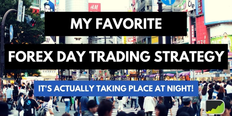 My Favorite Asian Session Forex Day Trading Strategy