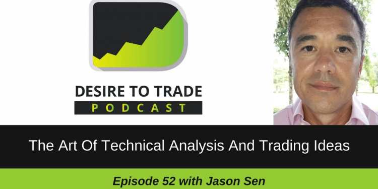 The Art Of Technical Analysis And Trading Ideas - Jason Sen