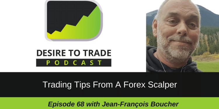 068: Trading Tips From A Forex Scalper – Jean-François Boucher