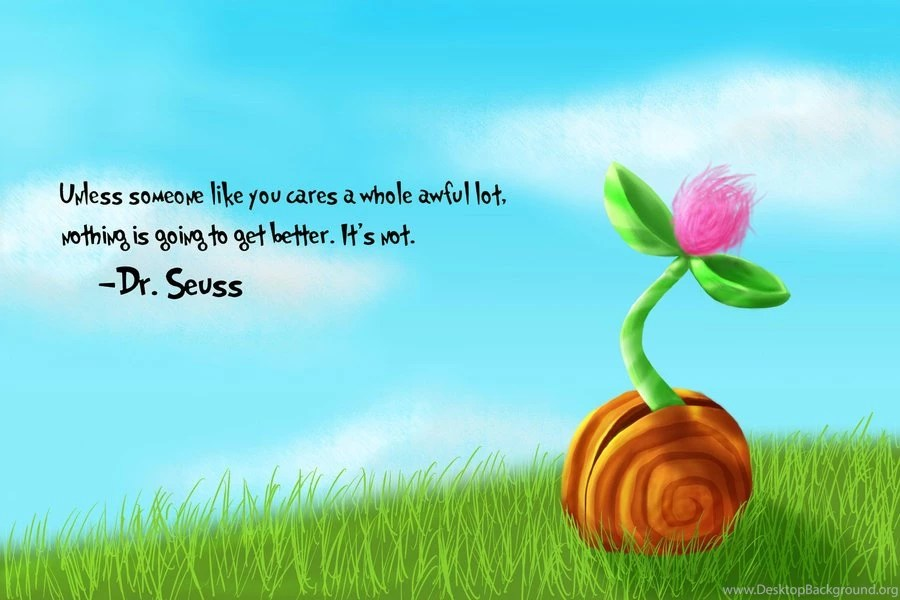 Home Screen Wallpaper With Quotes Truffula Tree Lorax Quotes Quotesgram Desktop Background