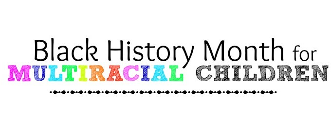 Black History Month for Multiracial Children