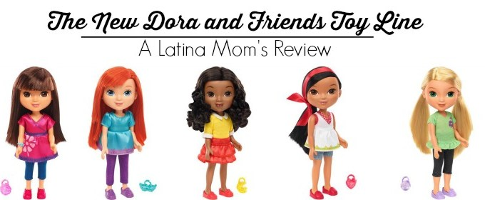 The New Dora and Friends Toy Line for Our Little Latinas