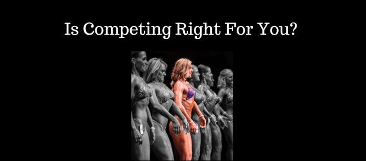 Is Competing Right For You- 1