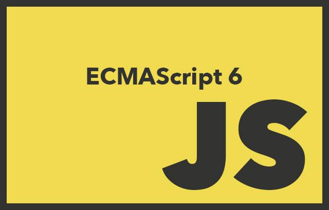 ES6 ECMAScript6 \u2013 Devacron