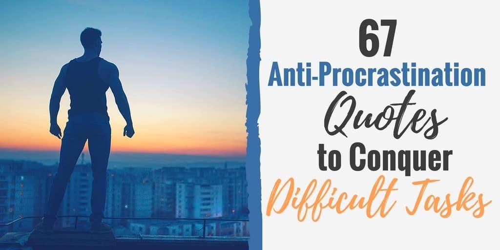 67 Anti-Procrastination Quotes to Conquer Difficult Tasks - quotes about procrastination
