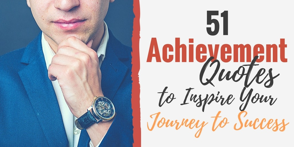 51 Achievement Quotes to Inspire Your Journey to Success