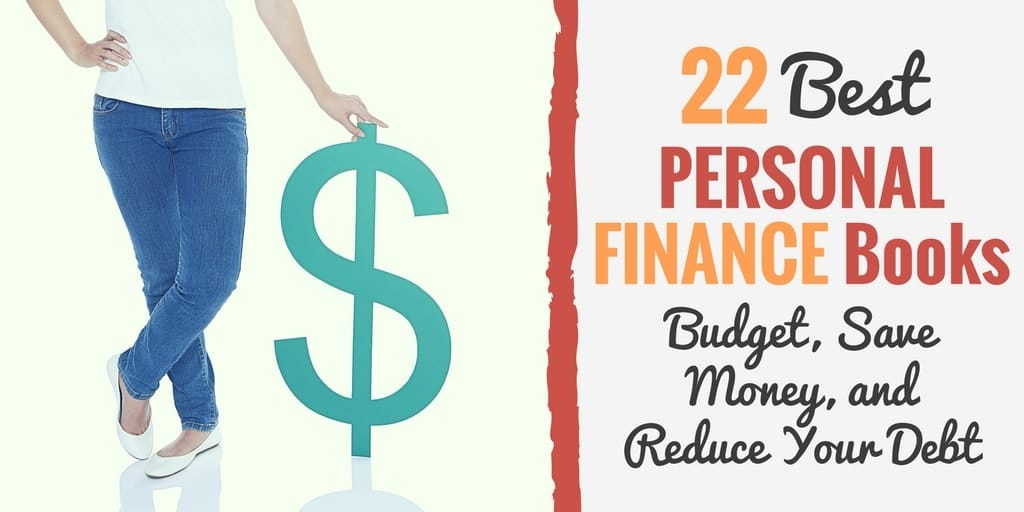 22 Best Personal Finance Books (Budget, Save Money, and Reduce Your