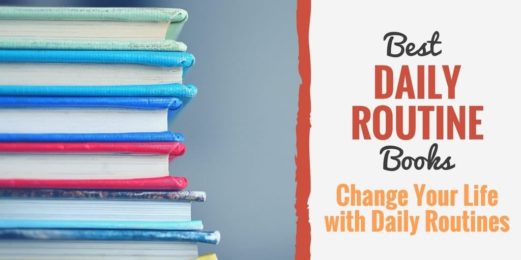 Best Daily Routine Books (change your life with daily routines)