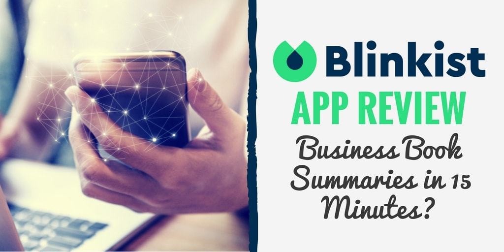 Blinkist App Review 2018 Business Book Summaries in 15 Minutes? - executive summaries books