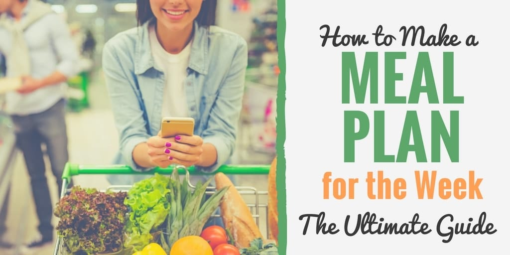 How to Meal Plan 8 Actionable Steps to Make a Meal Plan for the Week