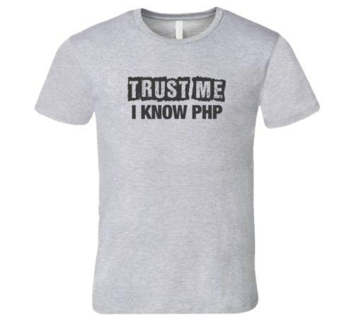 Trust Me T Shirt I Know PHP Code Tshirt Silicon Valley Tshirt Men