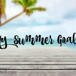 52 Lists Project Week 20 – My Summer Goals